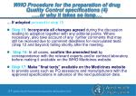 who procedure for the preparation of drug quality control specifications 4 or why it takes so long