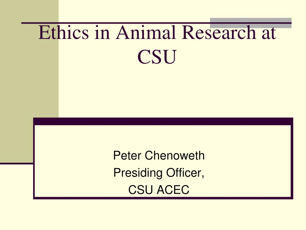 ethics in animal research at csu l.
