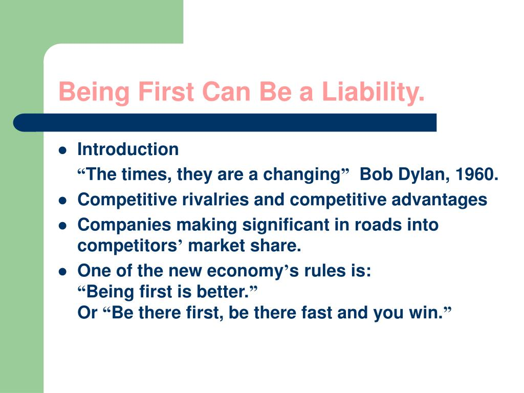 being first can be a liability l.
