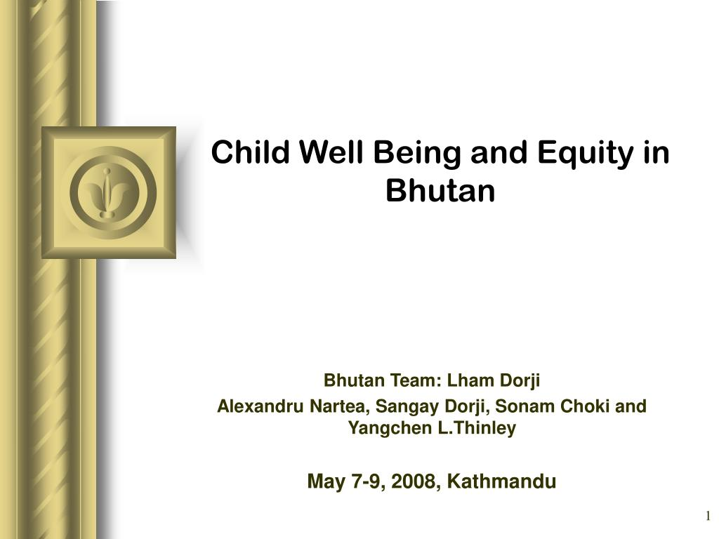 child well being and equity in bhutan l.