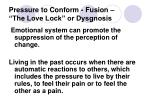 pressure to conform fusion the love lock or dysgnosis