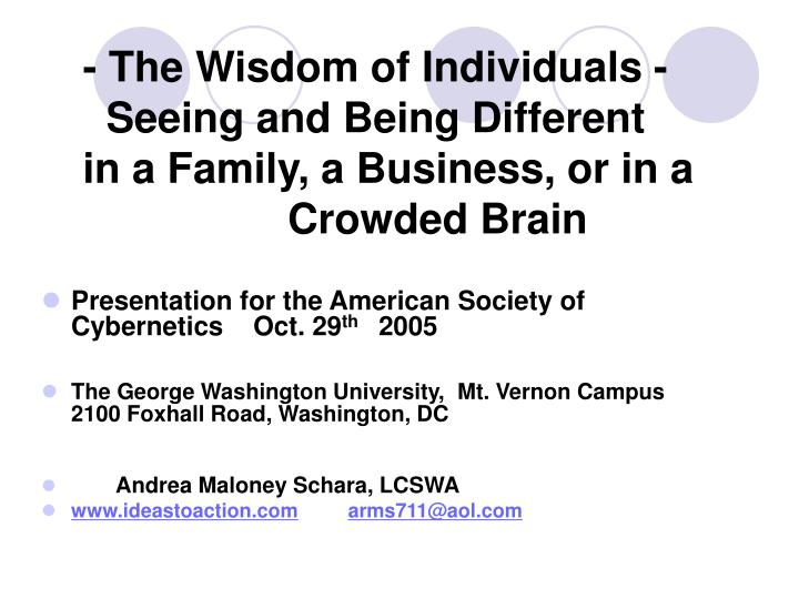 the wisdom of individuals seeing and being different in a family a business or in a crowded brain n.