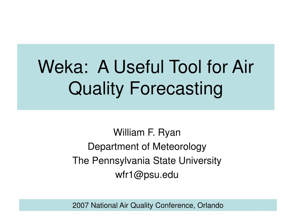 weka a useful tool for air quality forecasting l.