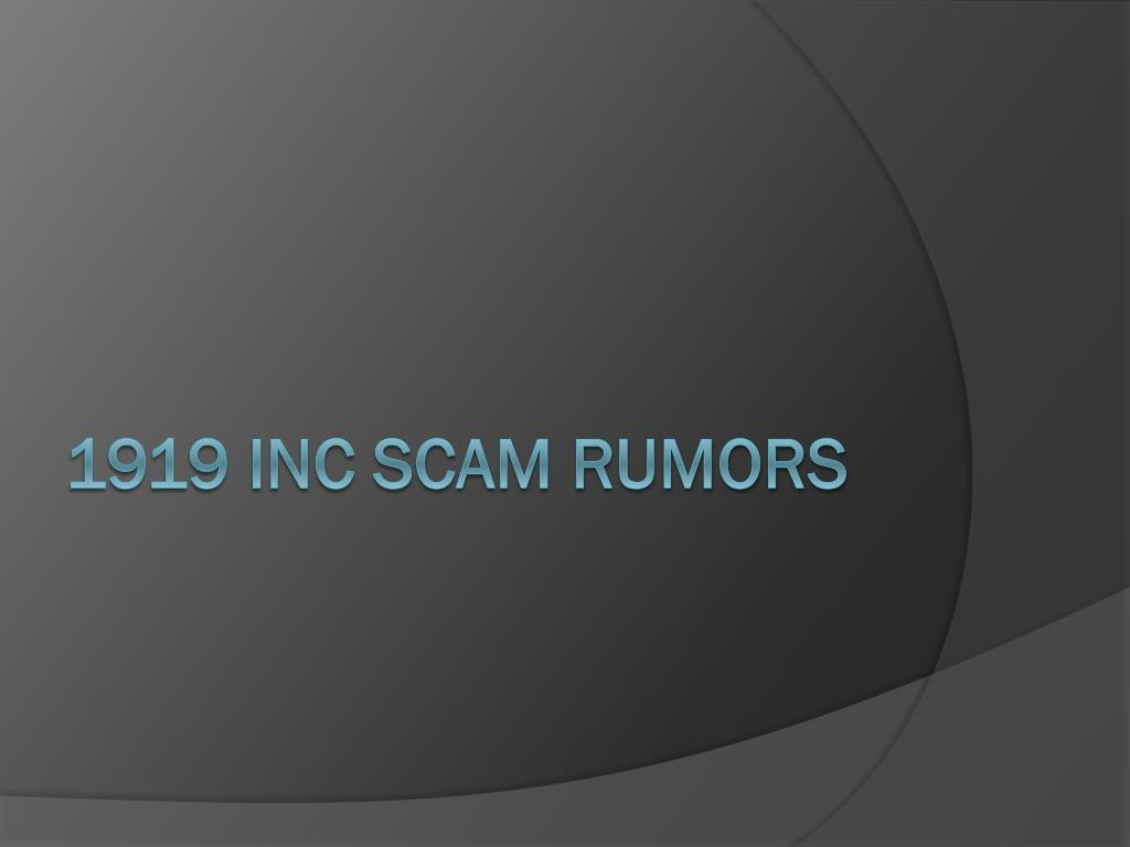 1919 inc scam rumors l.
