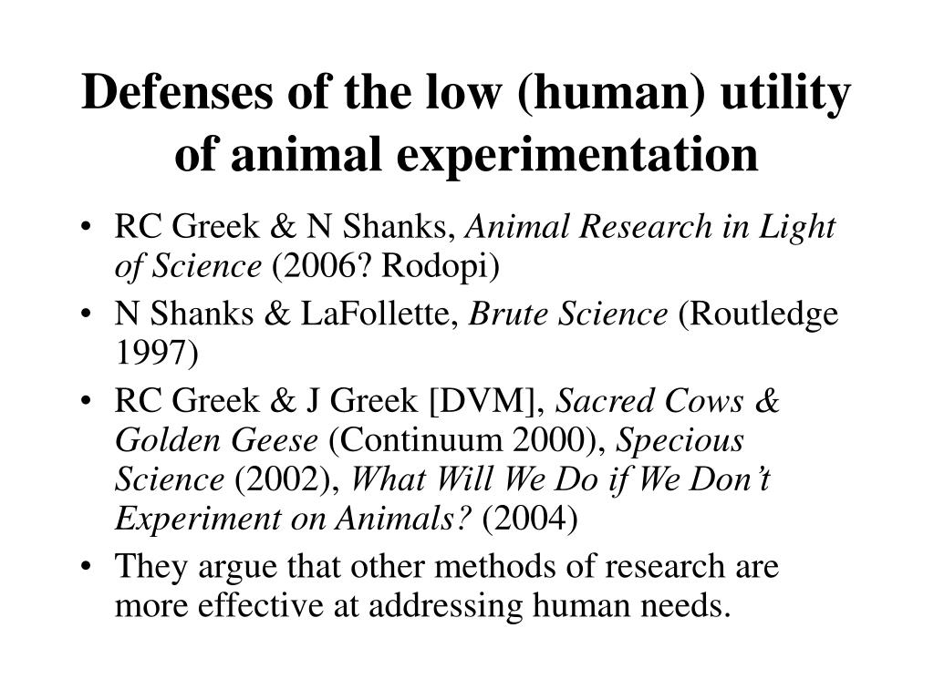 Defenses of the low (human) utility of animal experimentation