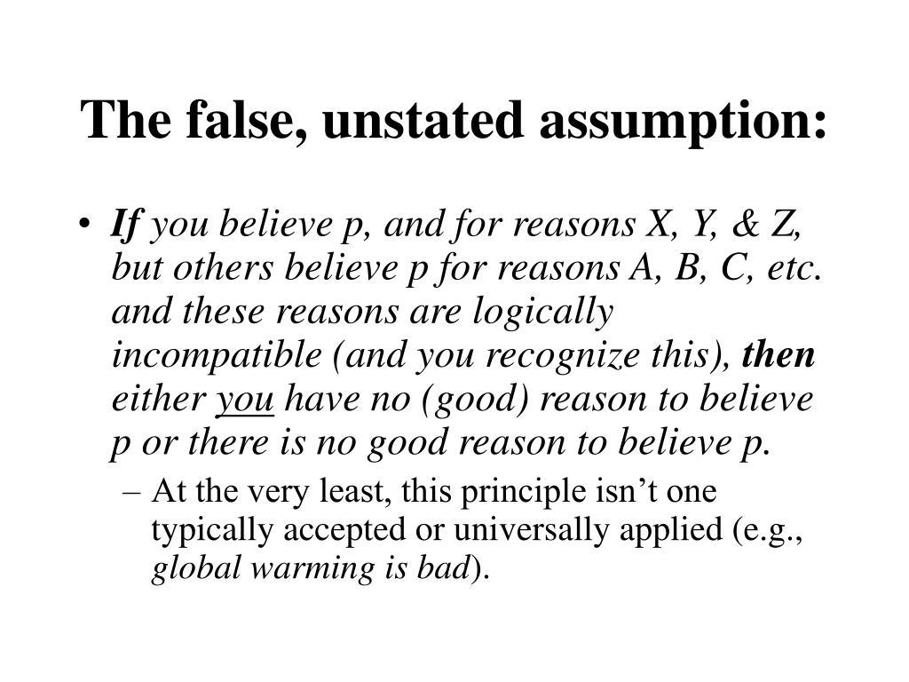The false, unstated assumption: