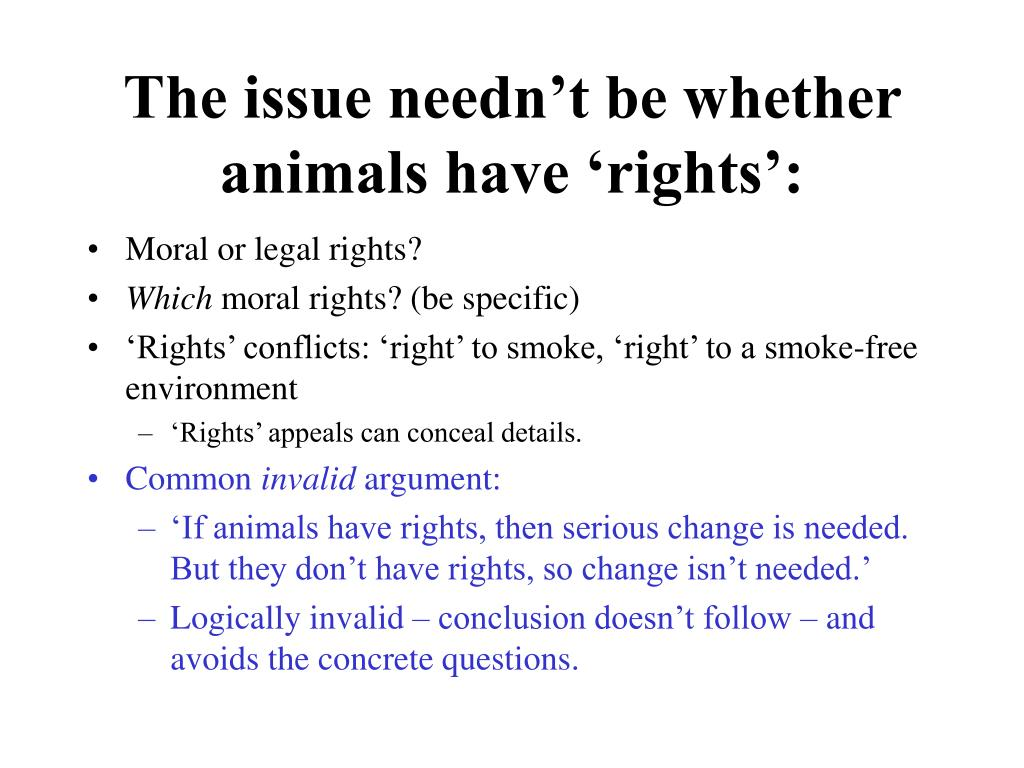 The issue needn't be whether animals have 'rights':