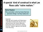a special kind of construal is what lee ross calls na ve realism10