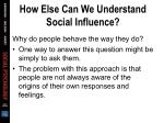 how else can we understand social influence13