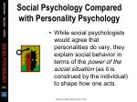 social psychology compared with personality psychology17