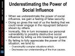 underestimating the power of social influence