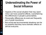 underestimating the power of social influence25