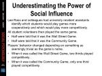 underestimating the power of social influence26