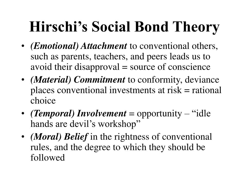 the social bond theory essay Social bonding and control theories ¨ social bond theory argues that experiences beyond childhood can effect a person's ties to society and as bonds.