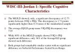 wisc iii jordan 1 specific cognitive characteristics