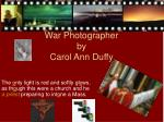 war photographer by carol ann duffy2