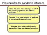 prerequisites for pandemic influenza