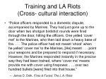 training and la riots cross cultural interaction