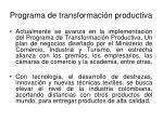programa de transformaci n productiva