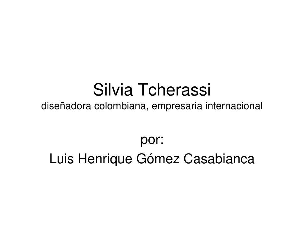 silvia tcherassi dise adora colombiana empresaria internacional l.