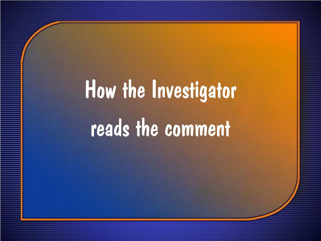 How the Investigator