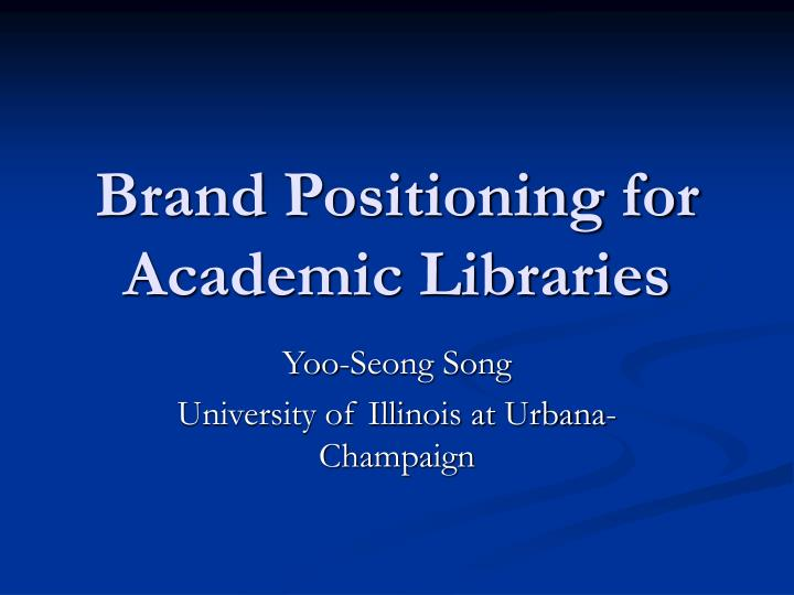 brand positioning for academic libraries n.