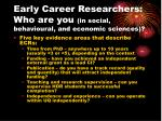 early career researchers who are you in social behavioural and economic sciences