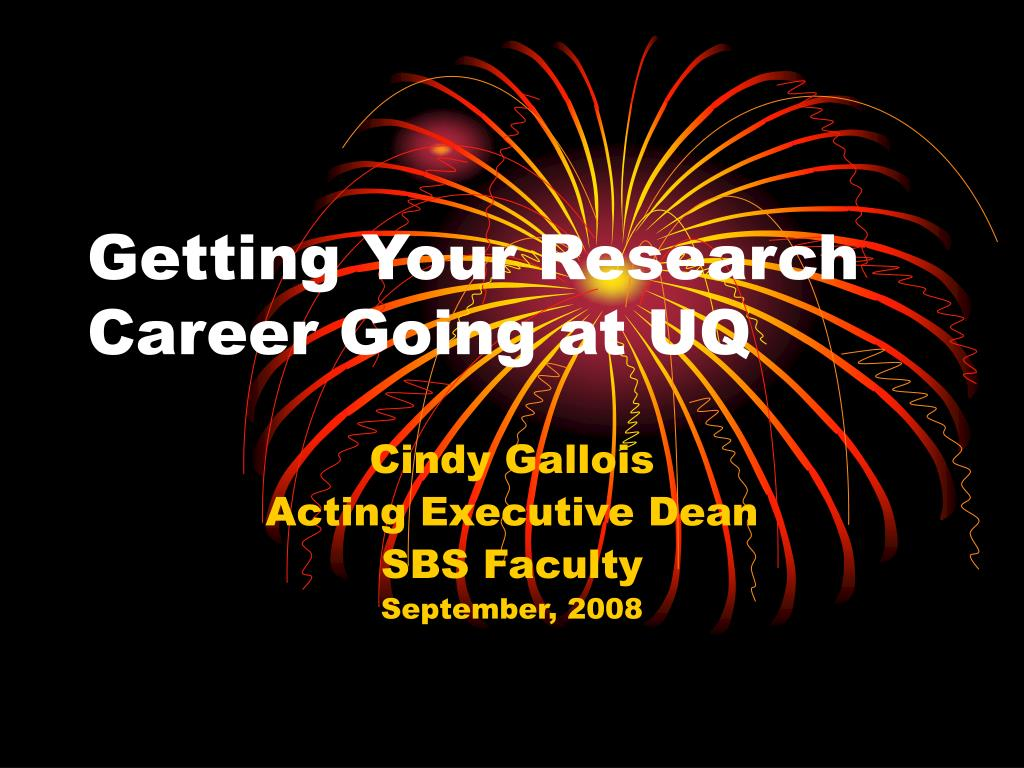 getting your research career going at uq l.