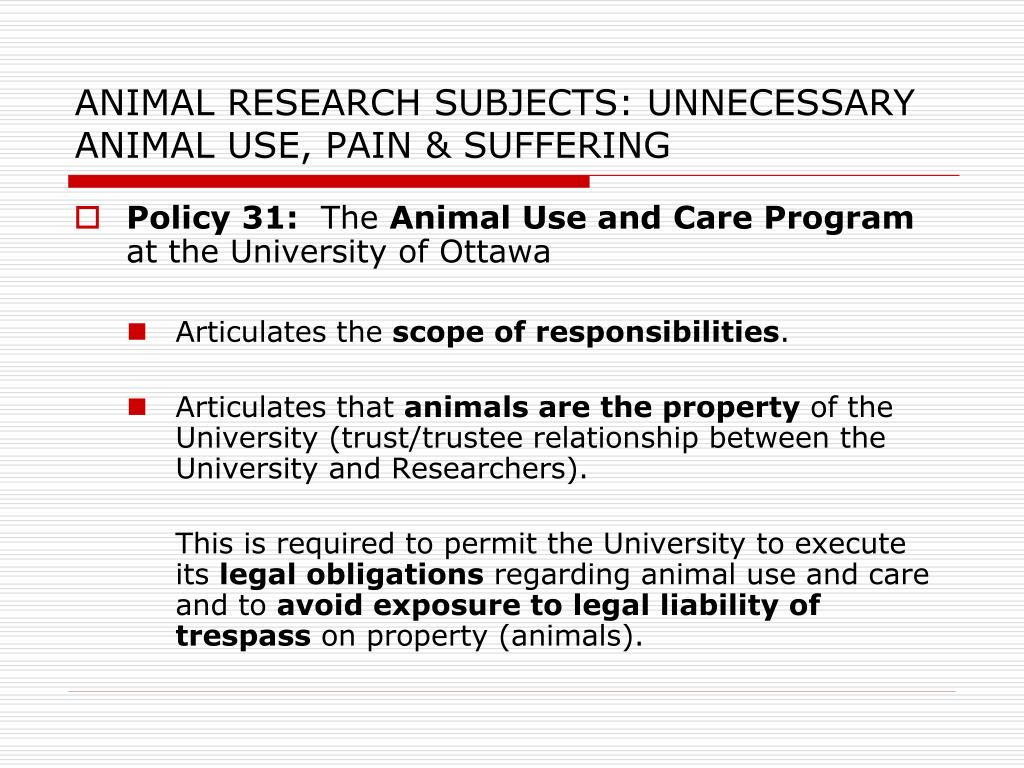 ANIMAL RESEARCH SUBJECTS: UNNECESSARY ANIMAL USE, PAIN & SUFFERING