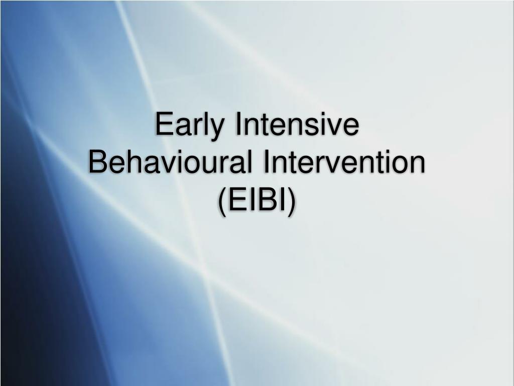 early intensive behavioural intervention eibi l.