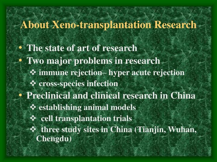 About xeno transplantation research
