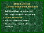ethical issues in xenotransplantation research