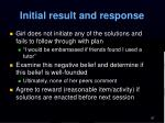 initial result and response