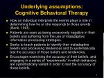 underlying assumptions cognitive behavioral therapy