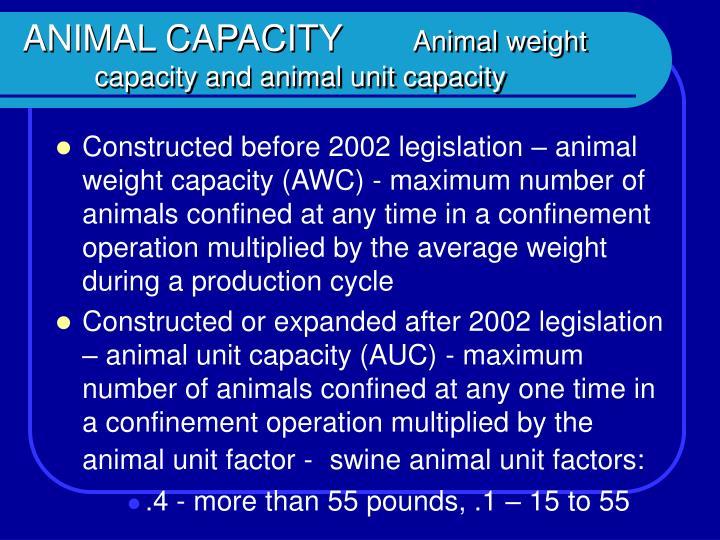 Animal capacity animal weight capacity and animal unit capacity