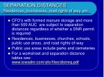 separation distances residences businesses road rights of way etc