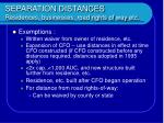 separation distances residences businesses road rights of way etc16