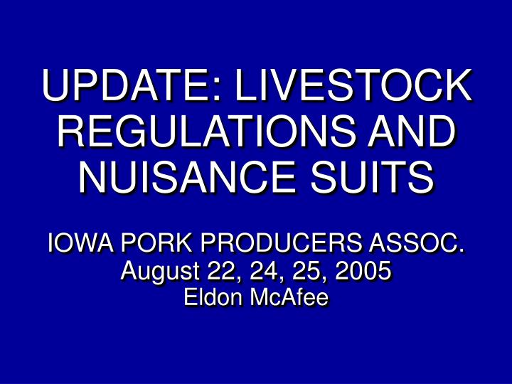 UPDATE: LIVESTOCK REGULATIONS AND NUISANCE SUITS