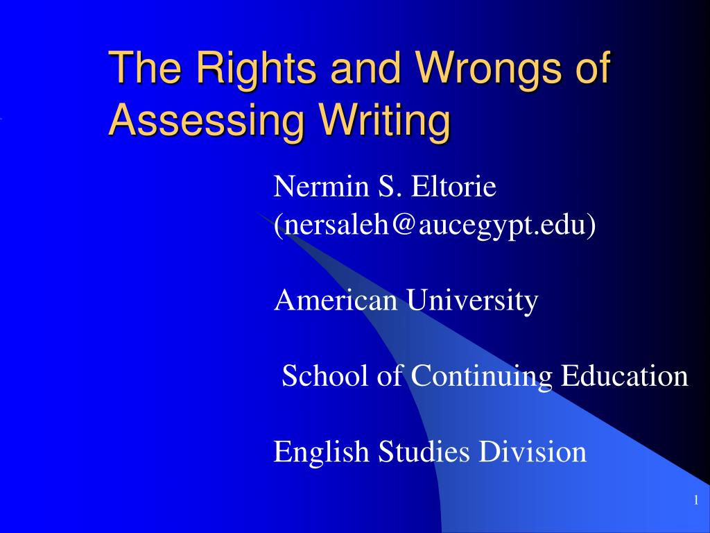 the rights and wrongs of assessing writing l.