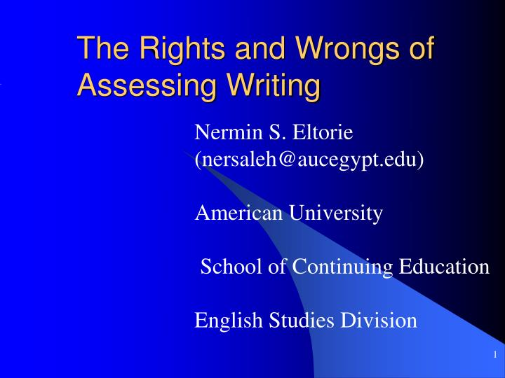 The rights and wrongs of assessing writing