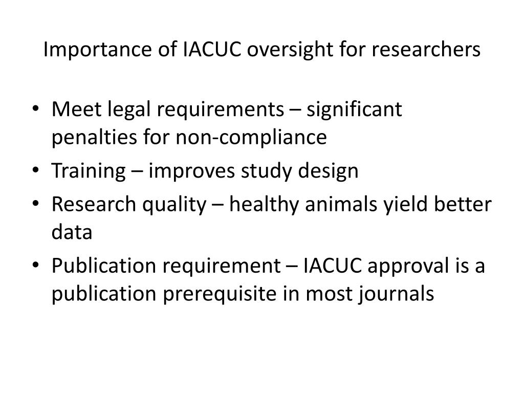 Importance of IACUC oversight for researchers