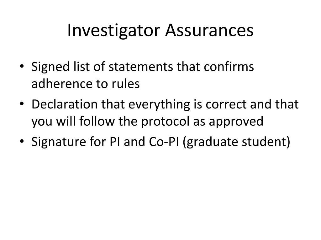 Investigator Assurances