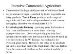 intensive commercial agriculture