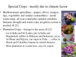 special crops mostly due to climate factor