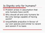 is dignity only for humans