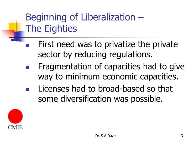 Beginning of liberalization the eighties