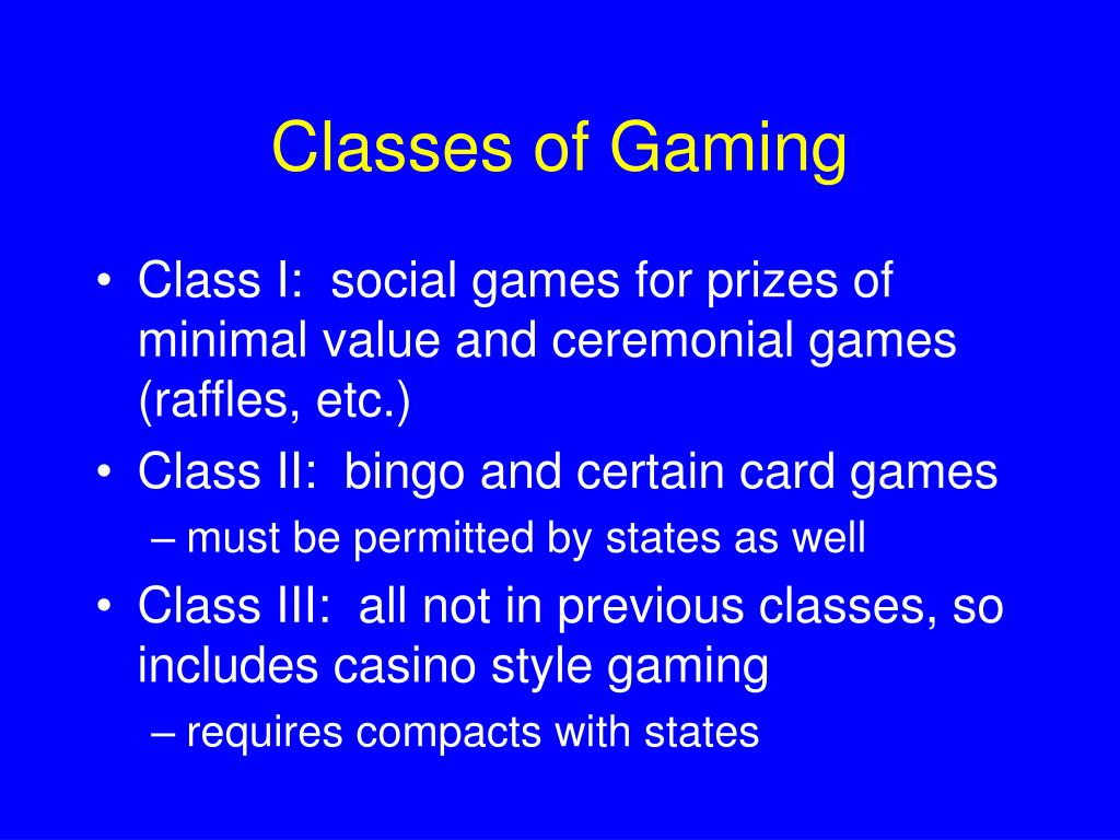 Classes of Gaming