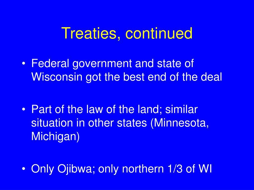 Treaties, continued