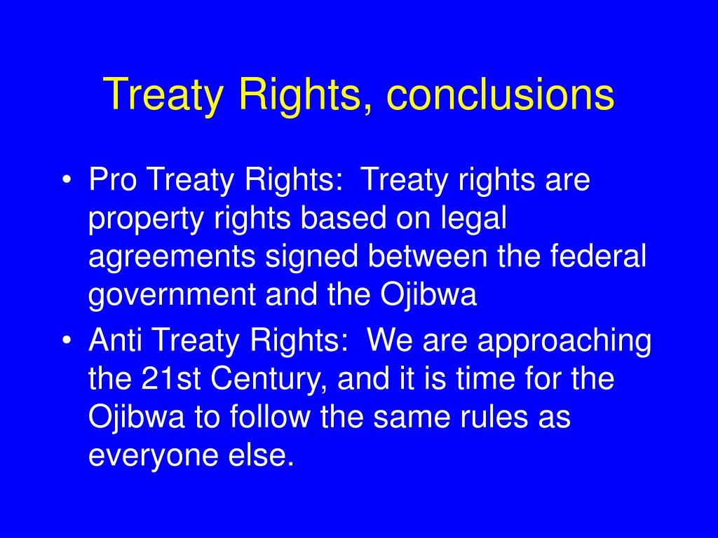 Treaty Rights, conclusions