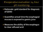 preoperative evaluation 24 hour ph monitoring